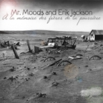 Mr Moods and Erik Jackson