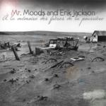Mr Moods and Erik Jackson