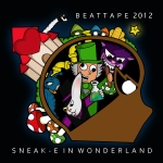 Sneak-E In Wonderland Beattape Front