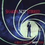 Chase Moore - Shaken Not Stirred