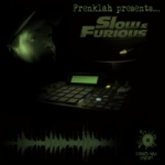 Frenklah - the slow and the furious ep