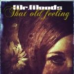 Mr. Moods That Old Feeling